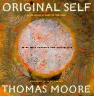 Original Self: Living with Paradox and OriginalityMoore, Thomas - Product Image