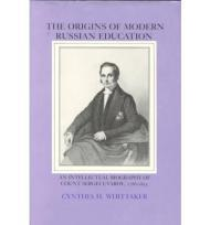 Origins of Modern Russian Education, The : An Intellectual Biography of Count Sergei Uvarov, 1786-1855Whittaker, Cynthia - Product Image