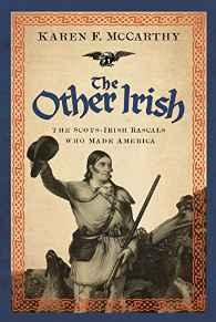 Other Irish, The: The Scots-Irish Rascals Who Made AmericaMcCarthy, Karen F. - Product Image