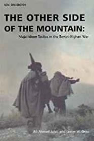 Other Side of the Mountain, The: Mujahideen Tactics in the Soviet-Afghan War (SIGNED)Jalali, Ali Ahmad - Product Image