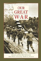 Our Great War: Memoirs of World War II from the Wake Robin Community, Shelburne, VermontRuth, Louise Ransom; Donald S. Robinson; - Product Image