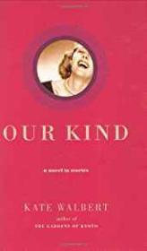 Our Kind: A Novel in StoriesWalbert, Kate - Product Image