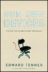 Our own devices: the past and future of body technologyTenner, Edward - Product Image