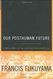Our posthuman future: consequences of the biotechnology revolutionFukuyama, Francis - Product Image