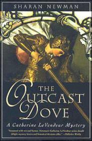 Outcast Dove, The : A Catherine LeVendeur MysteryNewman, Sharan - Product Image