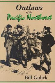 Outlaws of the Pacific NorthwestGulick, Bill - Product Image