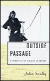 Outside Passage - A Memoir of an Alaskan ChildhoodScully, Julia - Product Image