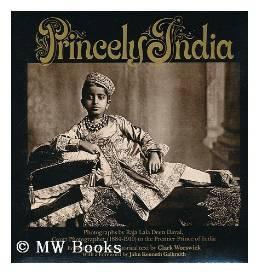 PRINCELY INDIA: PHOTOGRAPHS BY RAJA DEEN DAYAL, 1884-1910Dayal, Raja Deen - Product Image