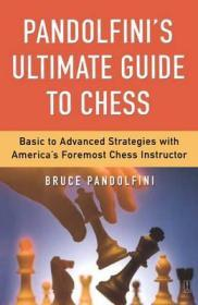 Pandolfini's Ultimate Guide to Chess: Basic to Advanced Strategies with America's Foremost Chess InstructorPandolfini, Bruce - Product Image