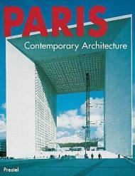 Paris - Contemporary ArchitectureGleiniger, Andrea and Gerhard Matzig and Sebastian Redecke - Product Image