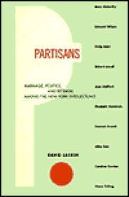 Partisans: Marriage, Politics, and Betrayal among the New York IntellectualsLaskin, David - Product Image