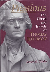 Passions: The Wines and Travels of Thomas Jefferson (SIGNED COPY)Gabler, James M. - Product Image