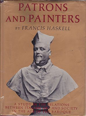 Patrons and Painters - A Study in the Relations Between Italian Art and Society in the Age of the BaroqueHaskell, Francis  - Product Image