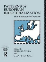 Patterns of European Industrialization: The Nineteenth CenturySylla, Richard and Toniolo, Gianni - Product Image