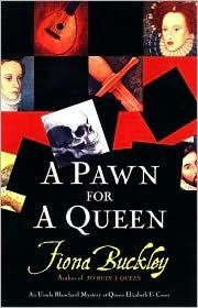 Pawn for a Queen, A : An Ursula Blanchard Mystery at Queen Elizabeth I's CourtBuckley, Fiona - Product Image