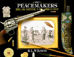 Peacemakers, The : Arms and Adventure in the American WestWilson, R.L. - Product Image