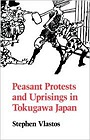 Peasant Protests and Uprisings in Tokugawa JapanVlastos, Stephen - Product Image