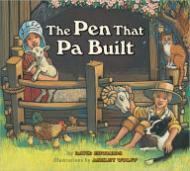 Pen that Pa Built, TheEdwards, David/Ashley Wolff , Illust. by: Ashley Wolff - Product Image