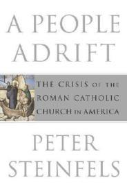 People Adrift, A: The Crisis of the Roman Catholic Church in AmericaSteinfels, Peter - Product Image
