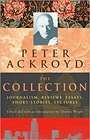 Peter Ackroyd: The Collection: Journalism, Reviews, Essays, Short Stories, LecturesAckroyd, Peter - Product Image