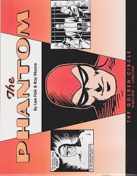 Phantom, The: The Golden Circle 9/25/1939-1/20/1940Falk, Lee and Ray Moore, Illust. by: Lee  Falk - Product Image