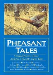 Pheasant Tales: Original Stories About America's Favorite Game BirdTruax, Doug (Editor) - Product Image