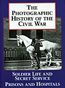 Photographic History of the Civil War, The, Volume 4: Soldier Life and Secret ServiceOppel, Frank (Editor) - Product Image