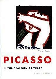 Picasso: The Communist YearsUtley, Guertje - Product Image