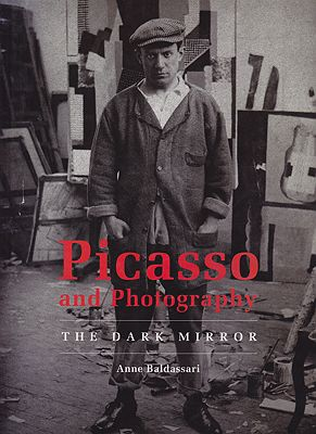 Picasso and Photography: The Dark MirrorBaldassari, Anne - Product Image
