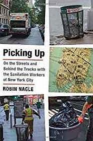 Picking Up: On the Streets and Behind the Trucks with the Sanitation Workers of New York CityNagle, Robin - Product Image