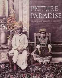 Picture Paradise: Asia-Pacific Photography 1840s-1940sNewton, Gael - Product Image