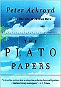 Plato Papers: A Prophecy, The Ackroyd, Peter - Product Image