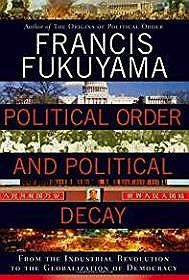 Political Order and Political Decay: From the Industrial Revolution to the Globalization of DemocracyFukuyama, Francis - Product Image