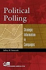 Political Polling: Strategic Information in CampaignsStonecash, Jeffrey M. - Product Image