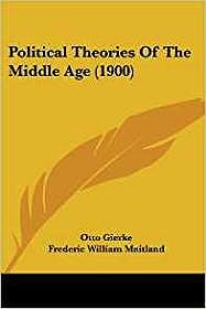Political Theories of the Middle Age (1900)Gierke, Otto, Frederic William Maitland - Product Image