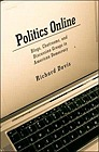 Politics Online: Blogs, Chatrooms, and Discussion Groups in AmeriDavis, Richard - Product Image