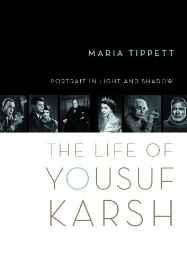 Portrait in Light and Shadow: The Life of Yousuf KarshTippett, Maria - Product Image