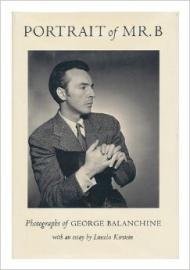 Portrait of Mr. B - Photographs of George BalanchineKirstein, Lincoln/Peter Martins/Jonathan Cott/Edwin Denby - Product Image