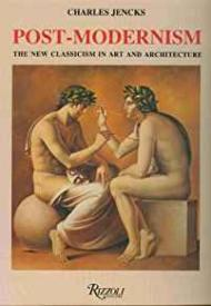 Post-Modernism: The New Classicism in Art and ArchitectureJencks, Charles - Product Image