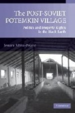 Post-Soviet Potemkin Village, The : Politics and Property Rights in the Black Earthby: Allina-Pisano, Jessica - Product Image