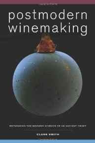 Postmodern Winemaking: Rethinking the Modern Science of an Ancient CraftSmith, Clark - Product Image