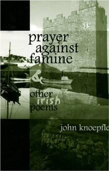 Prayer against famine and other Irish poemsKnoepfle, John - Product Image