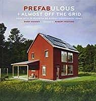Prefabulous + Almost Off the Grid: Your Path to Building an Energy-Independent HomeKoones, Sheri - Product Image