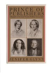 Prince of publishers : a biography of George SmithGlynn, Jenifer - Product Image