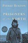 Prisoners of the NorthBerton, Pierre - Product Image