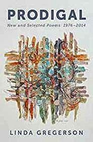 Prodigal: New and Selected Poems, 1976 to 2014 (SIGNED)Gregerson, Linda - Product Image
