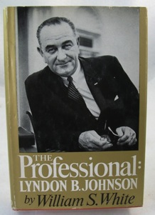 Professional: Lyndon B. Johnson, The (SIGNED BY JOHNSON)White, William S.  - Product Image