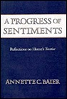 Progress of Sentiments, A: Reflections on Hume's TreatiseBaier, Annette C. - Product Image
