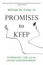 Promises to Keep: Technology, Law, and the Future of Entertainmentby: Fisher III, William W. - Product Image