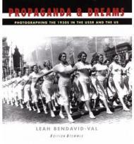 Propaganda and Dreams: Photographing the 1930s in the USSR and the USBendavid-Val, Leah (Editor) - Product Image